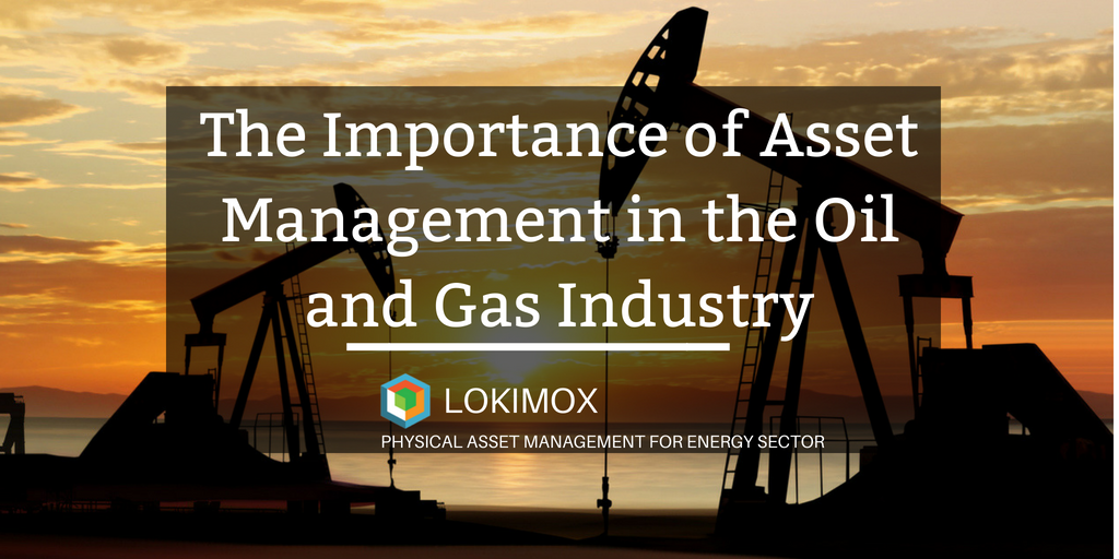 The Importance of Asset Management in the Oil and Gas Industry